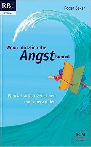 Panikattacke, Panikstörung, Ängste? - Dieses Buch will helfen, Panikanfälle zu verstehen und zu überwinden